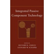 Integrated Passive Component Technology by Richard K. Ulrich
