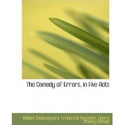 The Comedy of Errors, in Five Acts by William Shakespeare