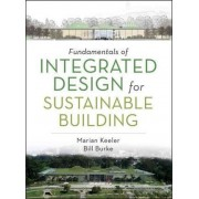 Fundamentals of Integrated Design for Sustainable Building by Marian Keeler