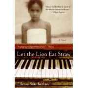 Let the Lion Eat Straw by Ellease Southerland