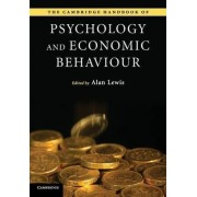 The Cambridge Handbook of Psychology and Economic Behaviour by Alan Lewis