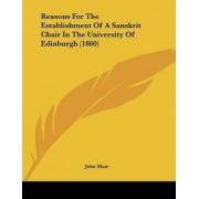 Reasons for the Establishment of a Sanskrit Chair in the University of Edinburgh (1860) by John Muir