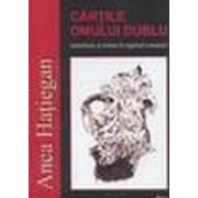 Cărţile omului dublu. Teatralitate şi roman în regimul comunist. limes