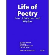Life of Poetry: Love, Education, and Wisdom by Keeba Johnson