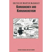 Khrushchev and Khrushchevism by Martin McCauley