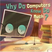 Why Do Computers Know So Much? by Jennifer Shand