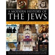 A Modern History of the Jews: From the Middle Ages to the Present Day