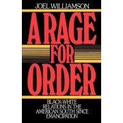 A Rage for Order by Professor of History Joel Williamson