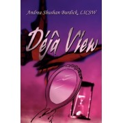Deja View by Andrea Burdick