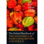 The Oxford Handbook of the Economics of Food Consumption and Policy by Jayson L. Lusk