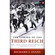 The Coming of the Third Reich by Professor of European History Richard J Evans