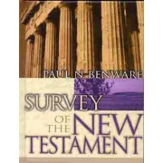 Survey of the New Testament- Student Edition by Paul N Benware