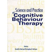 Science and Practice of Cognitive Behaviour Therapy by David M. Clark