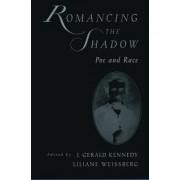 Romancing the Shadow by Boyd Professor J Gerald Kennedy