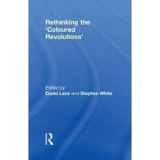 Rethinking the 'Coloured Revolutions' by Stephen White