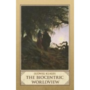 The Biocentric Worldview by Ludwig Klages