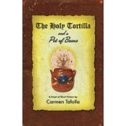 The Holy Tortilla and a Pot of Beans by Carmen Tafolla