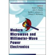 Modern Microwave and Millimeter-Wave Power Electronics by Robert J. Barker