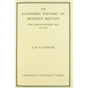 An Economic History of Modern Britain 3 Volume Paperback Set by John H. Clapham