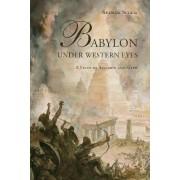 Babylon Under Western Eyes by Andrew Scheil