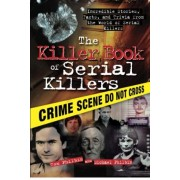 Killer Book of Serial Killers by Tom Philbin