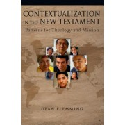 Contextualization in the New Testament: Patterns for Theology and Mission