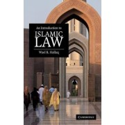 An Introduction to Islamic Law by Wael B. Hallaq