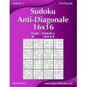 Sudoku Anti-Diagonale 16x16 - Da Facile a Diabolico - Volume 2 - 276 Puzzle