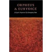 Orpheus & Eurydice by Professor Gregory Orr