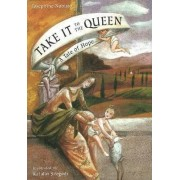Take it to the Queen by Josephine Nobisso