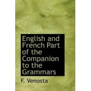 English and French Part of the Companion to the Grammars by F Venosta