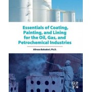 Essentials of Coating, Painting, and Lining for the Oil, Gas and Petrochemical Industries by Alireza Bahadori