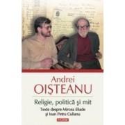 Religie Politica Si Mit Ed.2 - Andrei Oisteanu