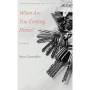 When Are You Coming Home? by Bryn Chancellor