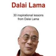 Dalai Lama: 30 Inspirational Lessons from Dalai Lama: Dalai Lama, Dalai Lama Book, Dalai Lama Guide, Dalai Lama Lessons, Dalai Lam