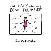 The Lady Who Was Beautiful Inside by Edward Monkton