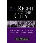 The Right to the City by Don Mitchell