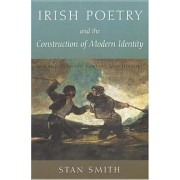 Irish Poetry and the Construction of Modern Identity by Stan Smith