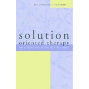 Solution-Oriented Therapy by Tim Rowan