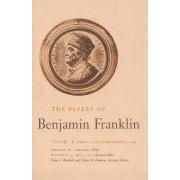 The Papers of Benjamin Franklin: January 1, 1735 Through December 31, 1744 Volume 2 by Benjamin Franklin