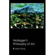 Heidegger's Philosophy of Art by Julian Young