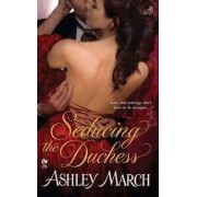 Seducing the Duchess by Ashley March