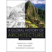 A Global History of Architecture by Mark M. Jarzombek