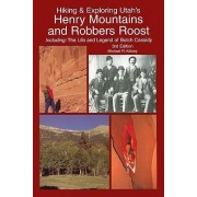 Hiking & Exploring Utah's Henry Mountains and Robbers Roost by Michael R Kelsey