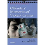 Offenders' Memories of Violent Crimes by Sven-ake Christianson