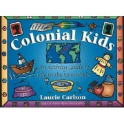 Colonial Kids by Laurie Carlson