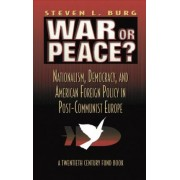 War or Peace? by Stephen L. Burg