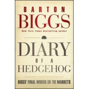 Diary of a Hedgehog by Barton Biggs