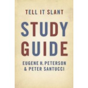 Tell it Slant Study Guide by Eugene H. Peterson