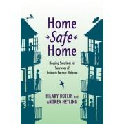 Home Safe Home: Housing Solutions for Survivors of Intimate Partner Violence